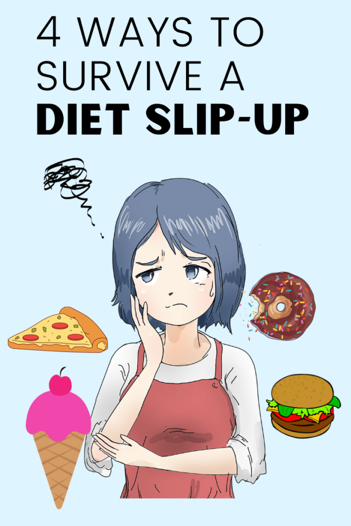 4 ways to survive a diet slip up