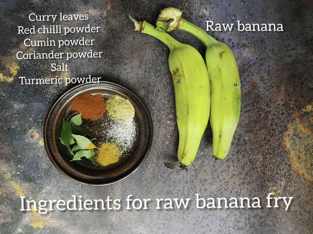 ingredients for raw banana fry, raw banana or plantain, spices, curry leaves